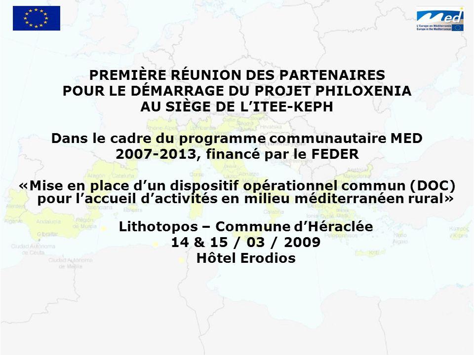 PREMIÈRE RÉUNION DES PARTENAIRES POUR LE DÉMARRAGE DU PROJET PHILOXENIA AU SIÈGE DE LITEE-KEPH Dans le cadre du programme communautaire MED 2007-2013,