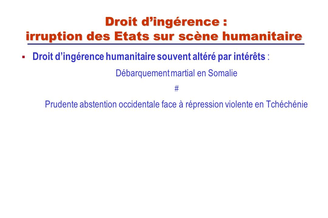Droit dingérence humanitaire souvent altéré par intérêts : Débarquement martial en Somalie # Prudente abstention occidentale face à répression violent