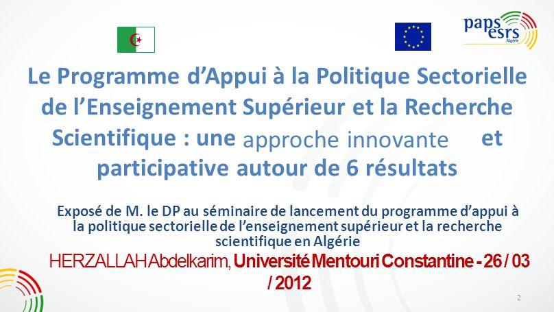 Le Programme dAppui à la Politique Sectorielle de lEnseignement Supérieur et la Recherche Scientifique : une et participative autour de 6 résultats Ex