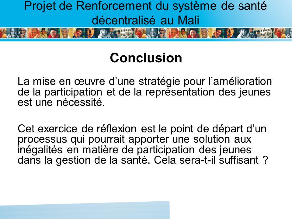 Page intérieure Projet de Renforcement du système de santé décentralisé au Mali Conclusion La mise en œuvre dune stratégie pour lamélioration de la pa