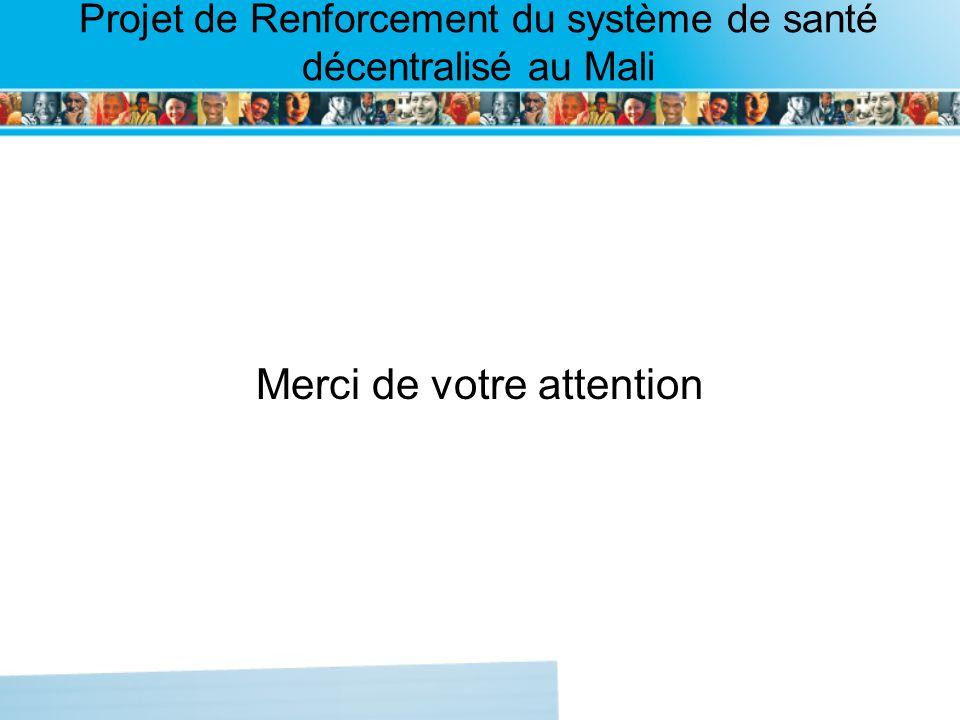 Page intérieure Projet de Renforcement du système de santé décentralisé au Mali Merci de votre attention