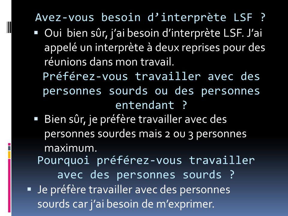 Avez-vous besoin dinterprète LSF . Oui bien sûr, jai besoin dinterprète LSF.