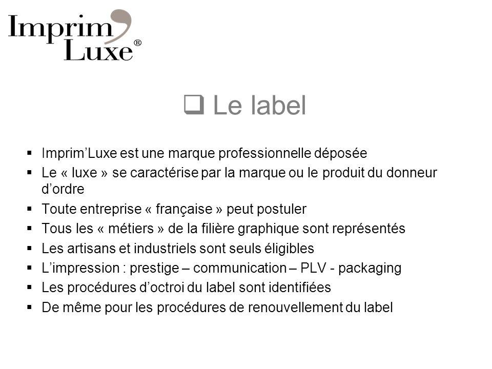 Le label ImprimLuxe est une marque professionnelle déposée Le « luxe » se caractérise par la marque ou le produit du donneur dordre Toute entreprise «
