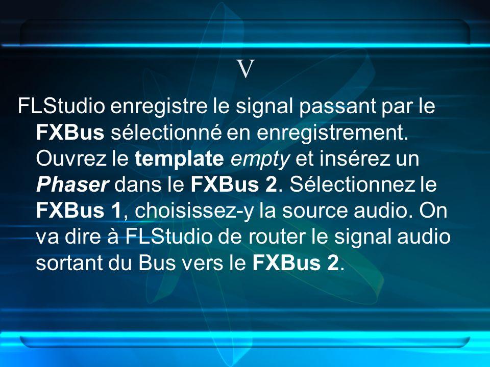 V FLStudio enregistre le signal passant par le FXBus sélectionné en enregistrement.