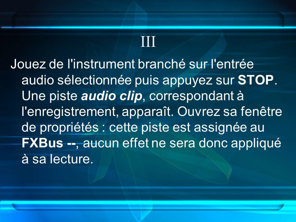 III Jouez de l instrument branché sur l entrée audio sélectionnée puis appuyez sur STOP.
