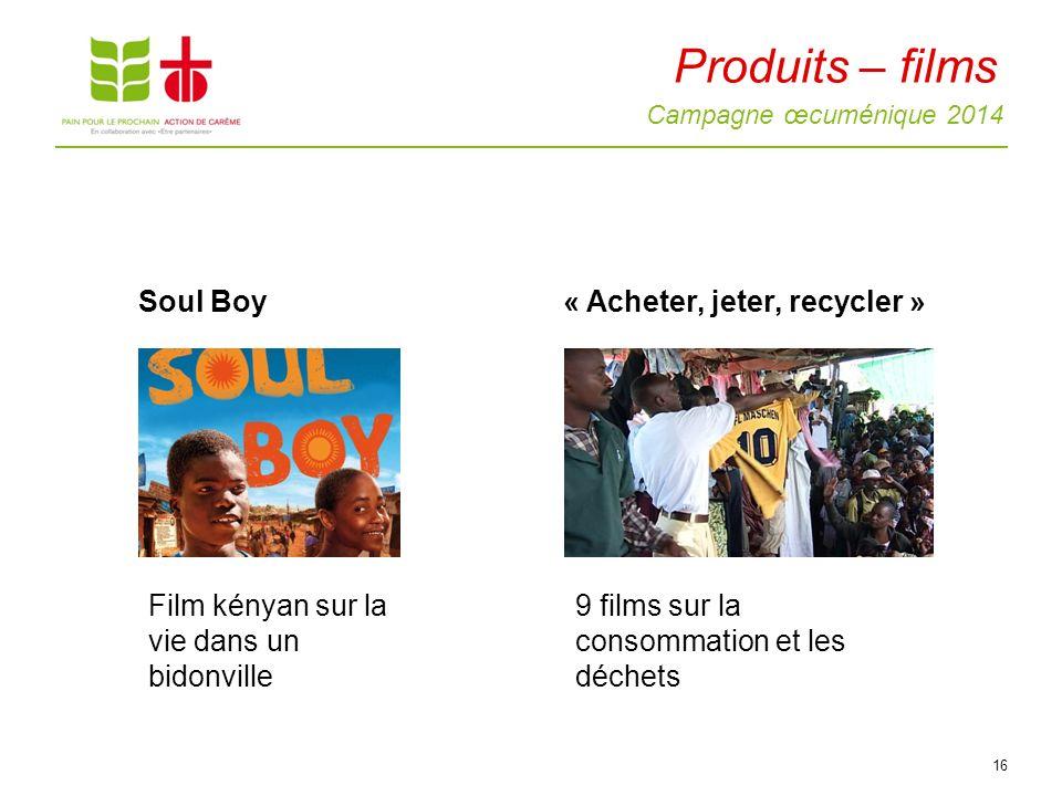 Campagne œcuménique 2014 16 Soul Boy« Acheter, jeter, recycler » Film kényan sur la vie dans un bidonville 9 films sur la consommation et les déchets Produits – films