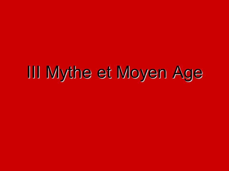 III Mythe et Moyen Age