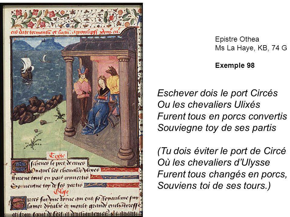 Epistre Othea Ms La Haye, KB, 74 G Exemple 98 Eschever dois le port Circés Ou les chevaliers Ulixés Furent tous en porcs convertis Souviegne toy de se