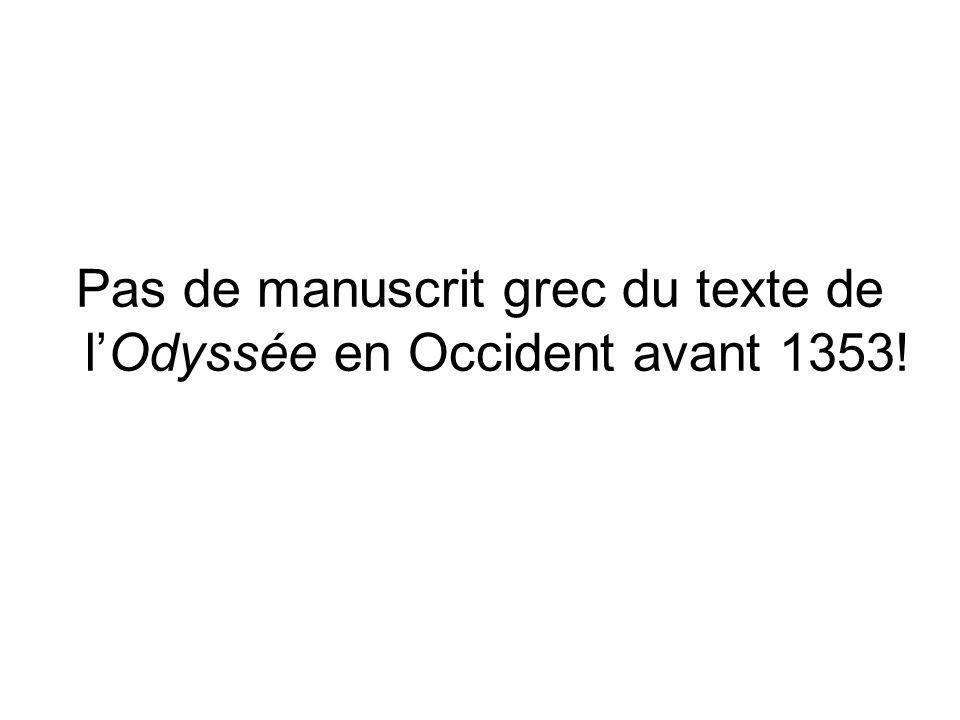 Pas de manuscrit grec du texte de lOdyssée en Occident avant 1353!