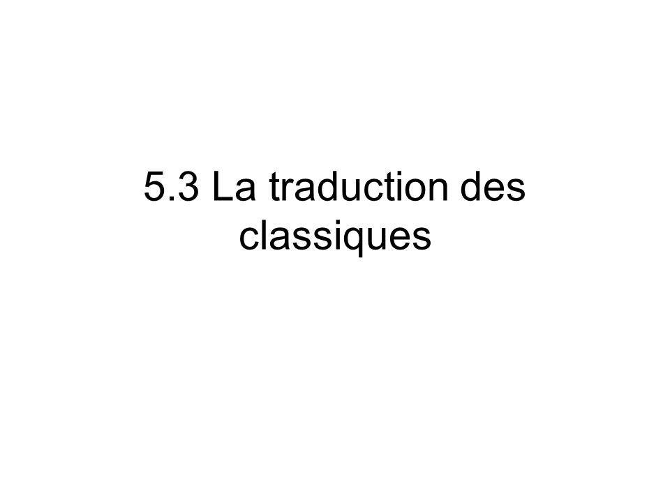 5.3 La traduction des classiques