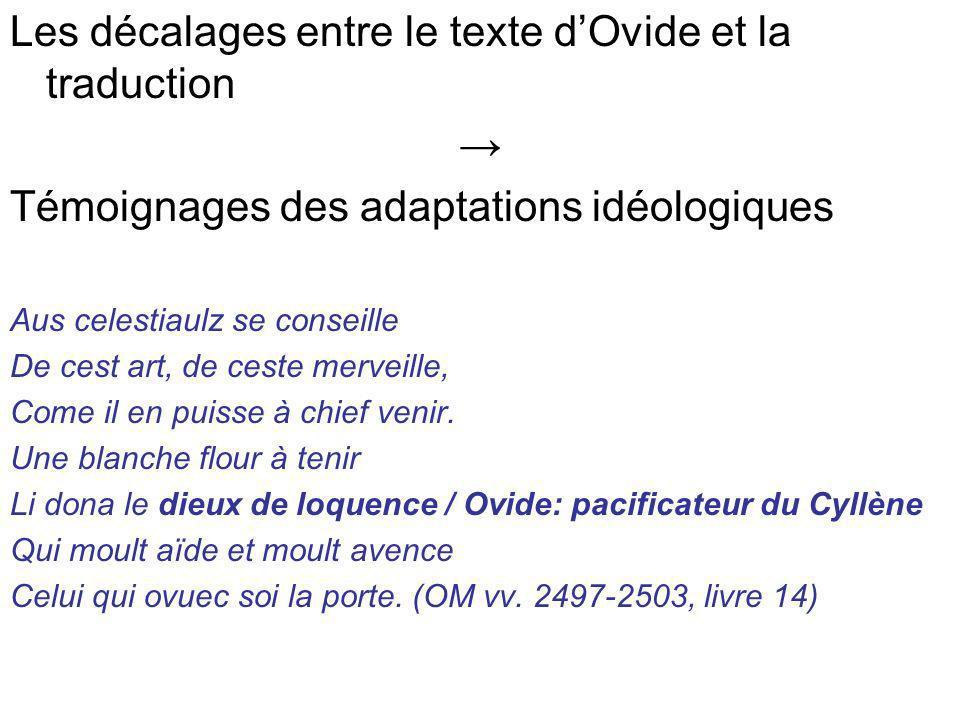 Les décalages entre le texte dOvide et la traduction Témoignages des adaptations idéologiques Aus celestiaulz se conseille De cest art, de ceste merve
