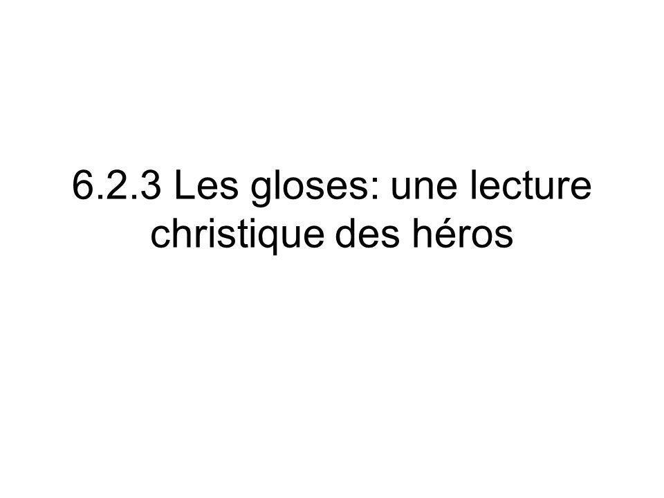6.2.3 Les gloses: une lecture christique des héros