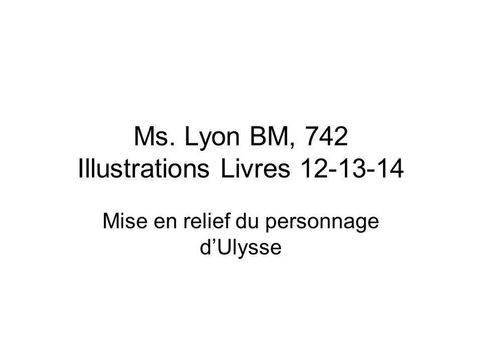 Ms. Lyon BM, 742 Illustrations Livres 12-13-14 Mise en relief du personnage dUlysse