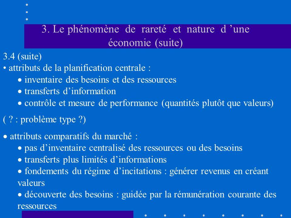 3. Le phénomène de rareté et nature d une économie (suite) 3.4 (suite) attributs de la planification centrale : inventaire des besoins et des ressourc