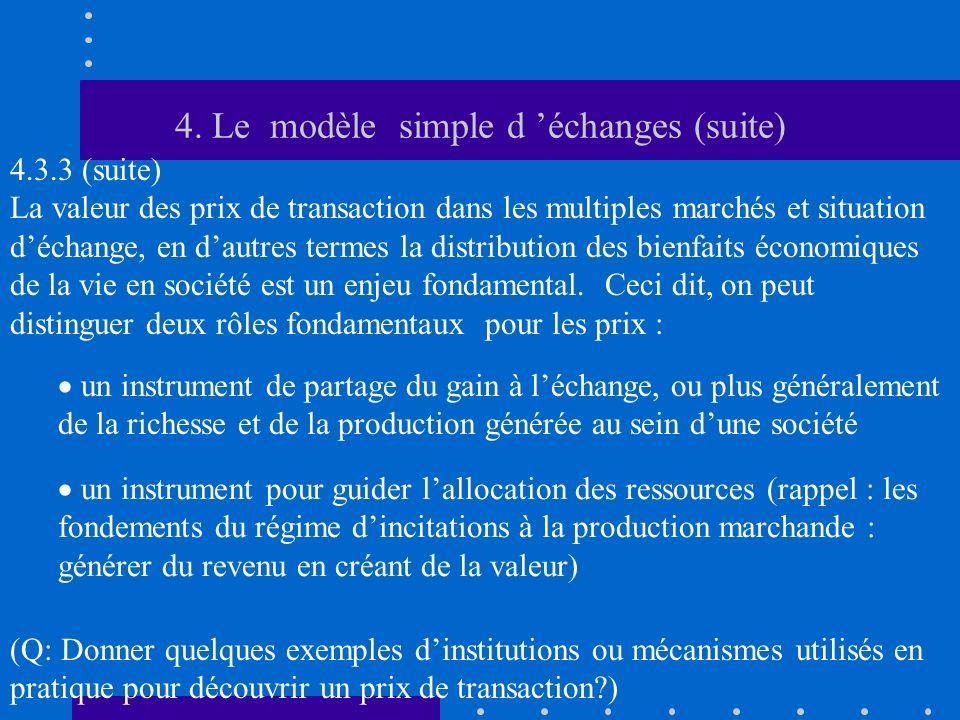 4. Le modèle simple d échanges (suite) 4.3.3 (suite) La valeur des prix de transaction dans les multiples marchés et situation déchange, en dautres te