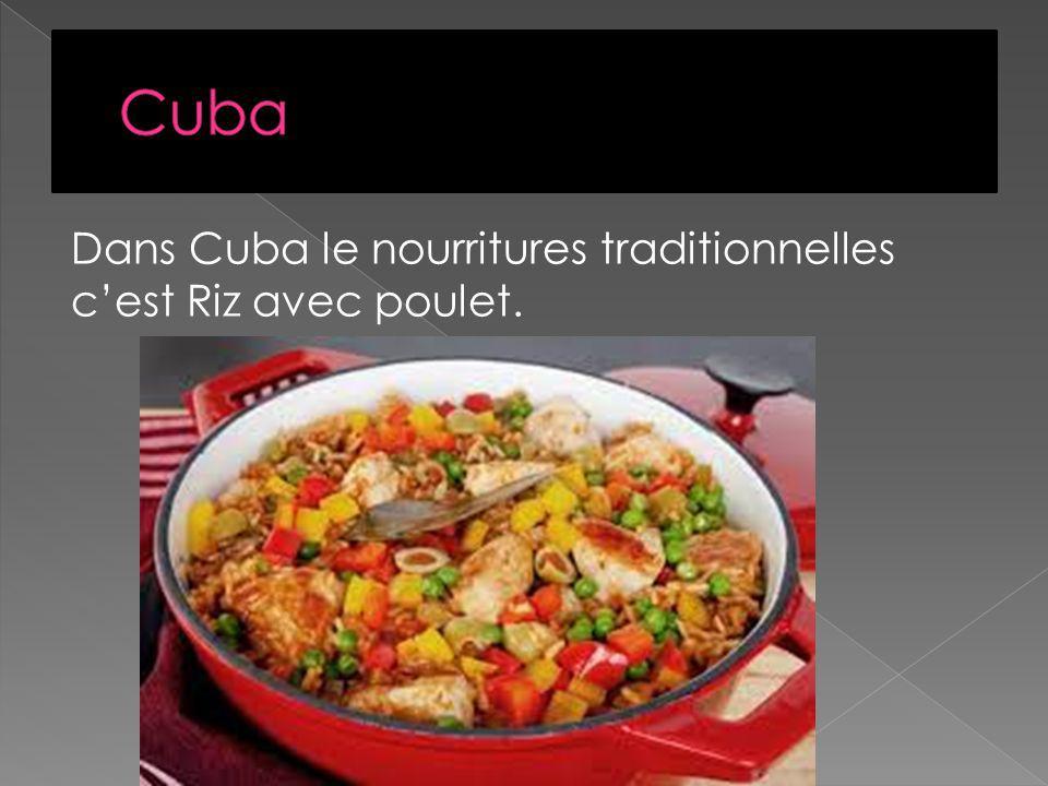 Dans Cuba le nourritures traditionnelles cest Riz avec poulet.