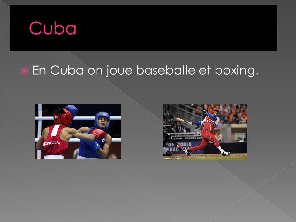 En Cuba on joue baseballe et boxing.