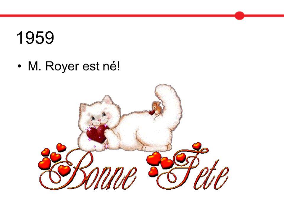 1959 M. Royer est né!