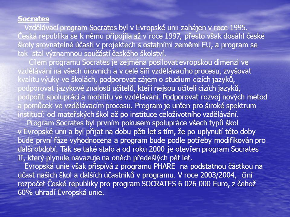 Socrates Vzdělávací program Socrates byl v Evropské unii zahájen v roce 1995. Česká republika se k němu připojila až v roce 1997, přesto však dosáhl č