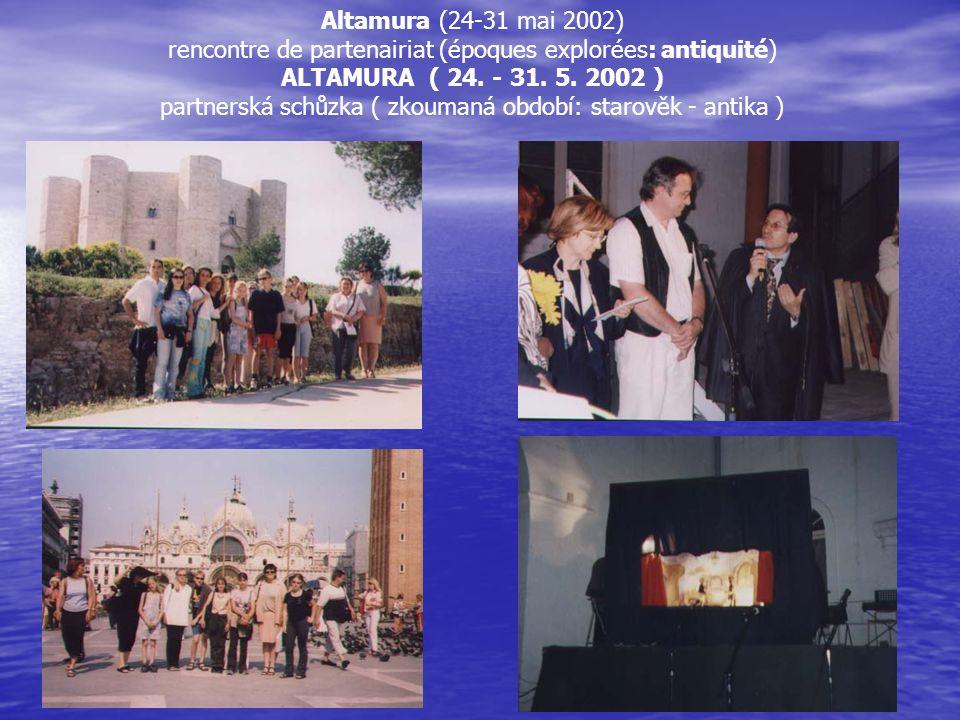 Altamura (24-31 mai 2002) rencontre de partenairiat (époques explorées: antiquité) ALTAMURA ( 24. - 31. 5. 2002 ) partnerská schůzka ( zkoumaná období