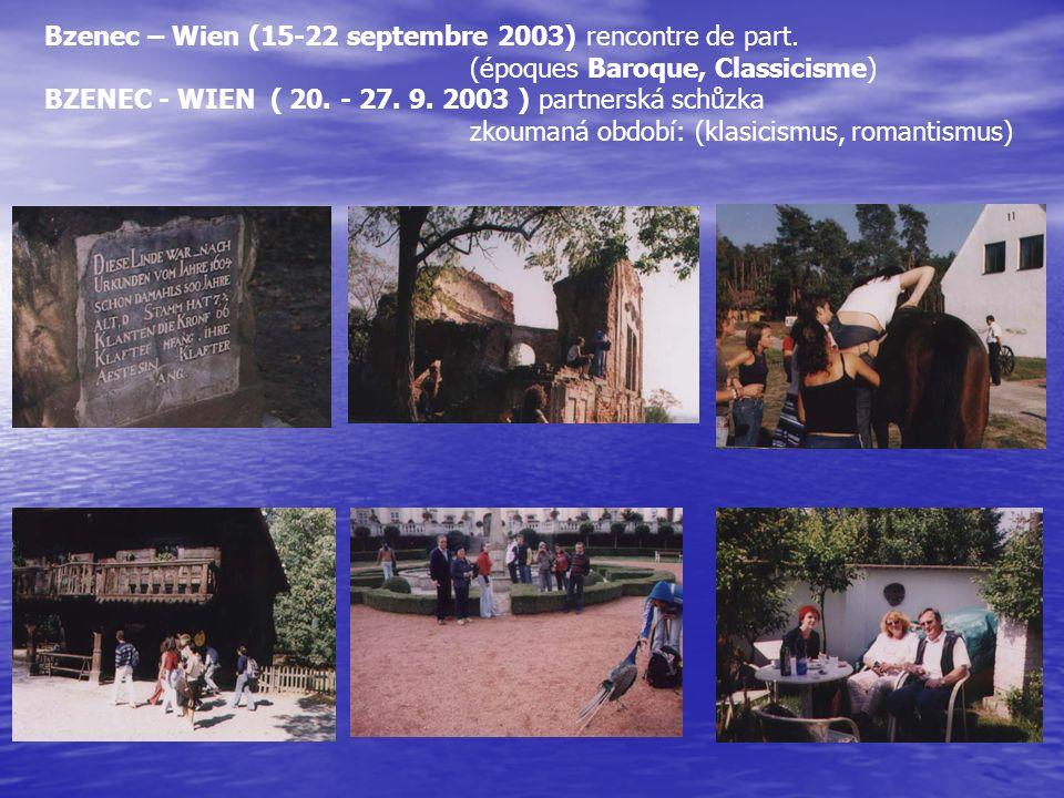 Bzenec – Wien (15-22 septembre 2003) rencontre de part. (époques Baroque, Classicisme) BZENEC - WIEN ( 20. - 27. 9. 2003 ) partnerská schůzka zkoumaná