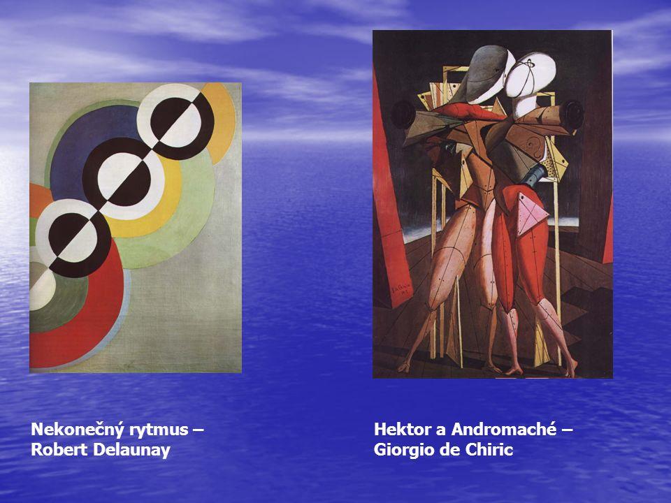 Nekonečný rytmus – Robert Delaunay Hektor a Andromaché – Giorgio de Chiric