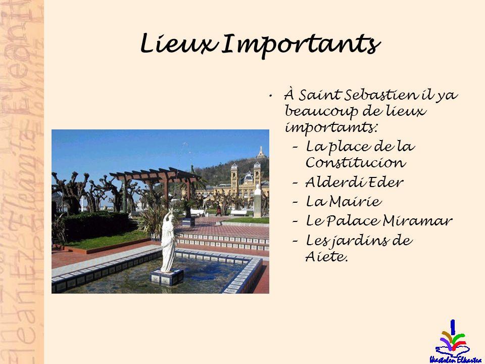 Lieux Importants À Saint Sebastien il ya beaucoup de lieux importamts: –La place de la Constitucion –Alderdi Eder –La Mairie –Le Palace Miramar –Les j
