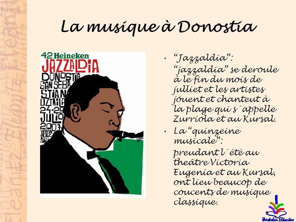 La musique à Donostia Jazzaldia: jazzaldia se deroule à le fin du mois de julliet et les artistes jóuent et chanteut à la plage qui s´appelle Zurriola