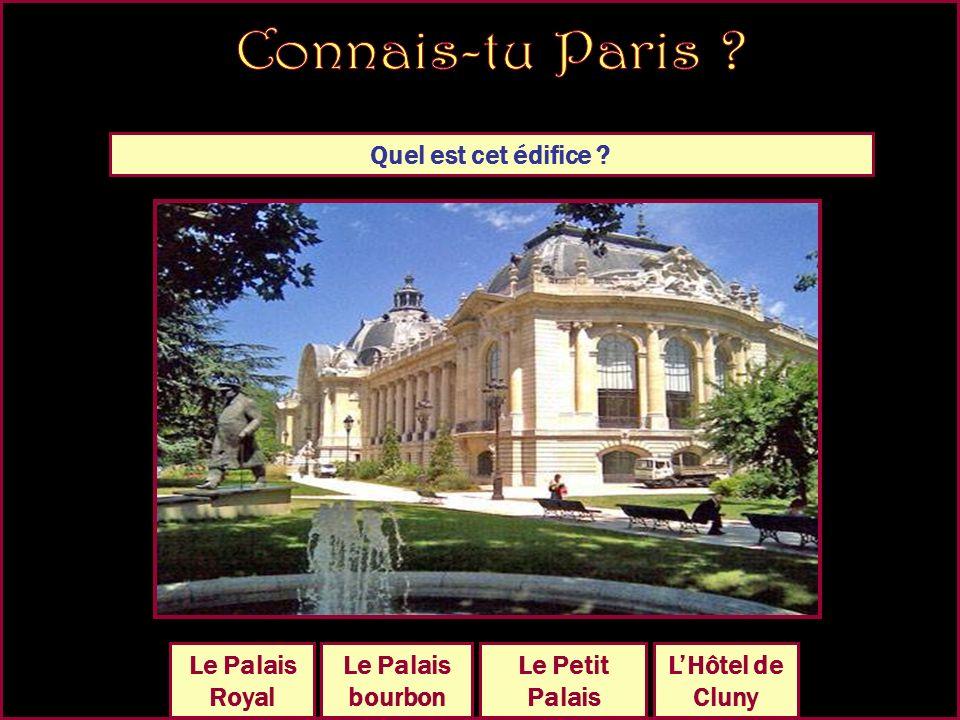 Quel est cet édifice LHôtel de Ville Le Grand Palais Le Petit Palais Le Palais Royal