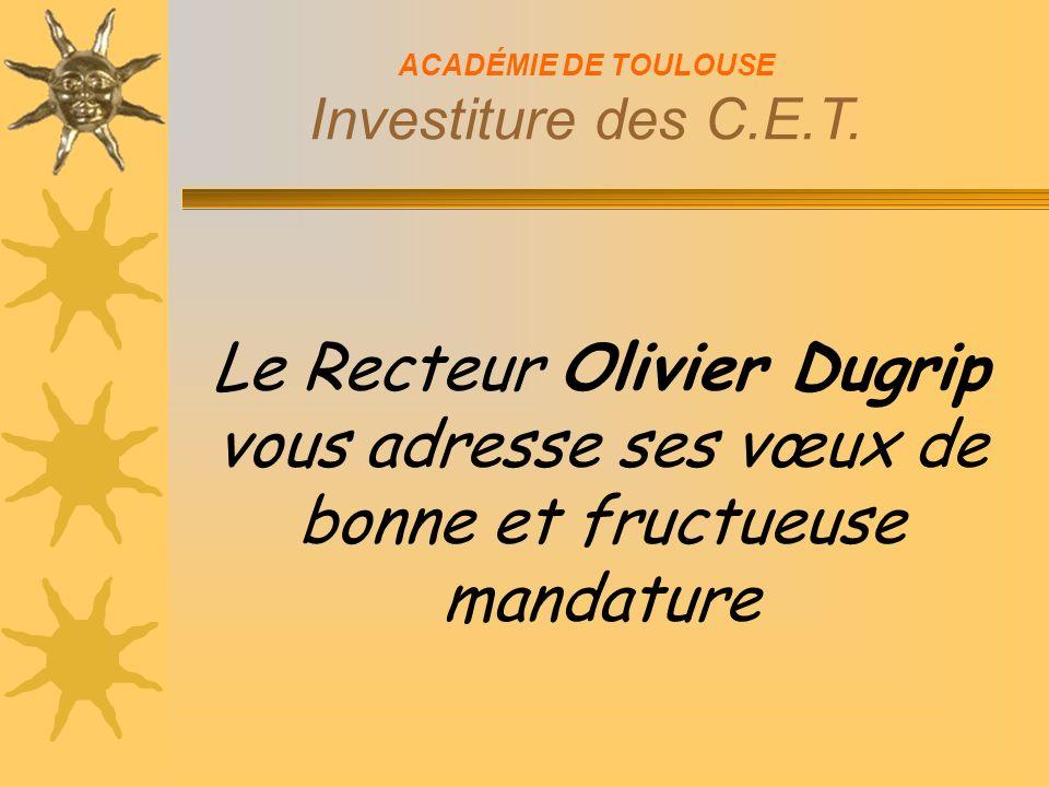 ACADÉMIE DE TOULOUSE Investiture des C.E.T.