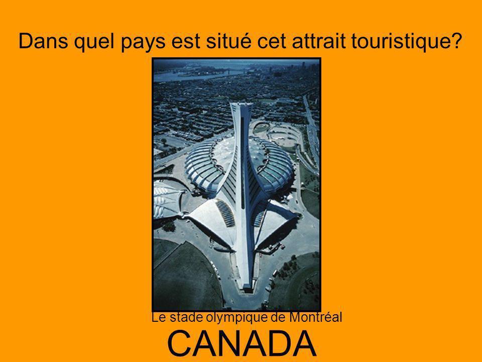 Dans quel pays est situé cet attrait touristique? CANADA Le stade olympique de Montréal