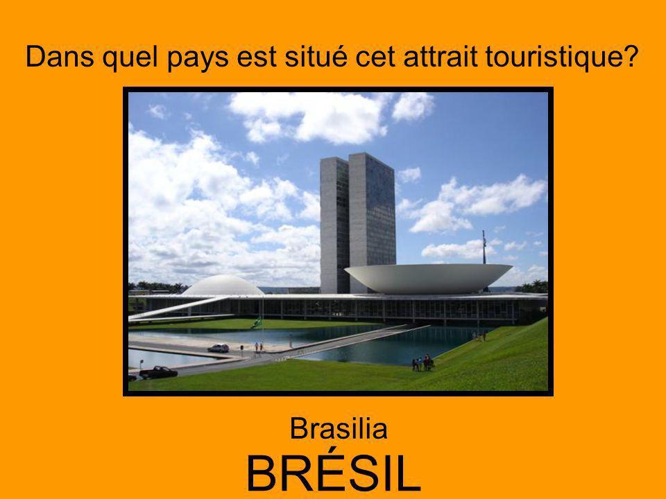 Dans quel pays est situé cet attrait touristique? BRÉSIL Brasilia