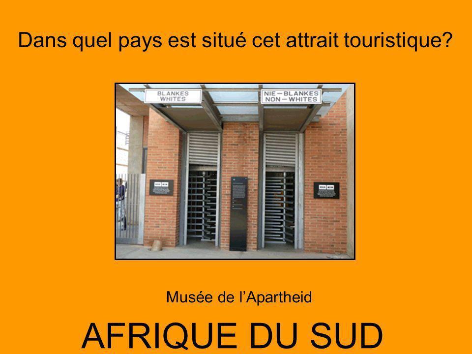 Dans quel pays est situé cet attrait touristique? AFRIQUE DU SUD Musée de lApartheid
