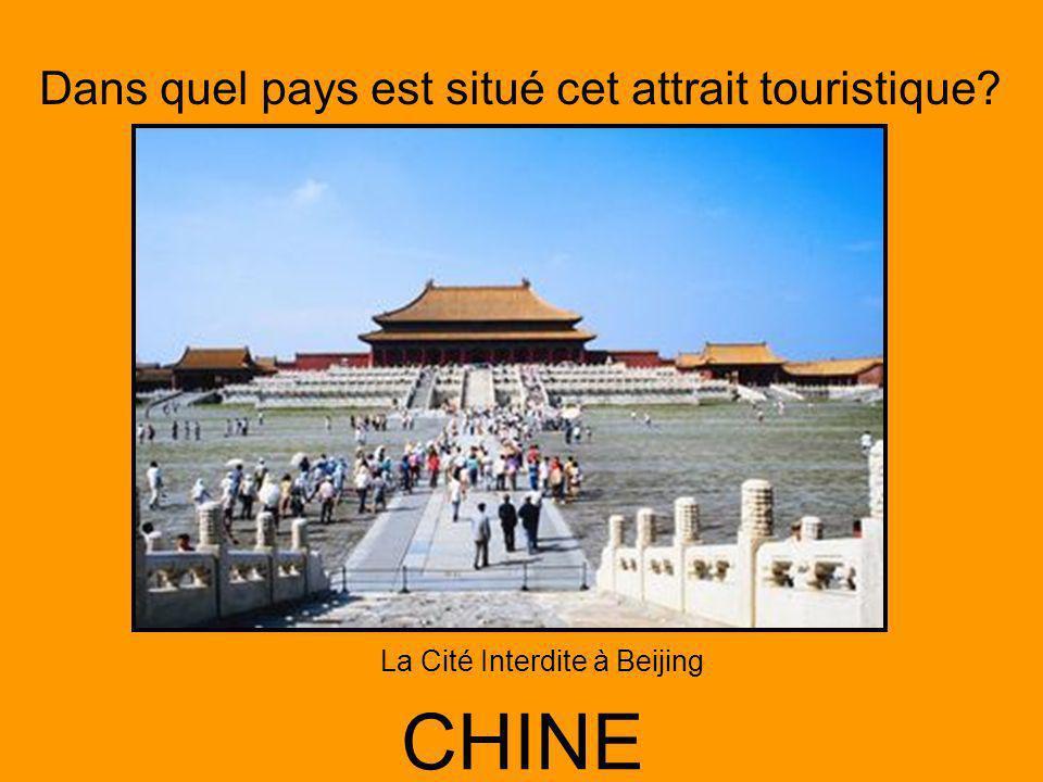 Dans quel pays est situé cet attrait touristique? CHINE La Cité Interdite à Beijing