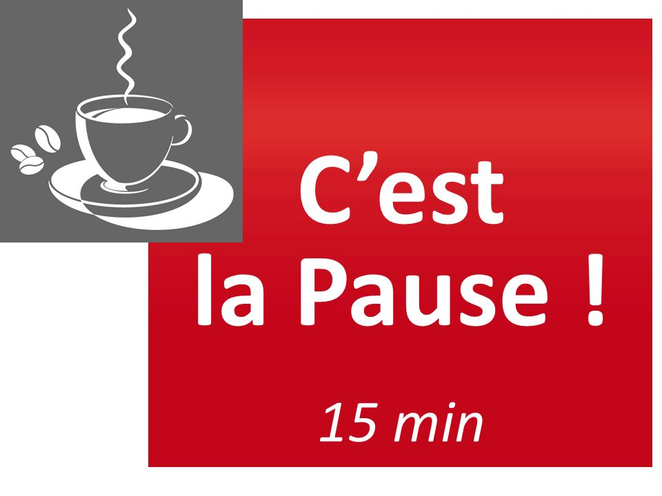 Cest la Pause ! 15 min