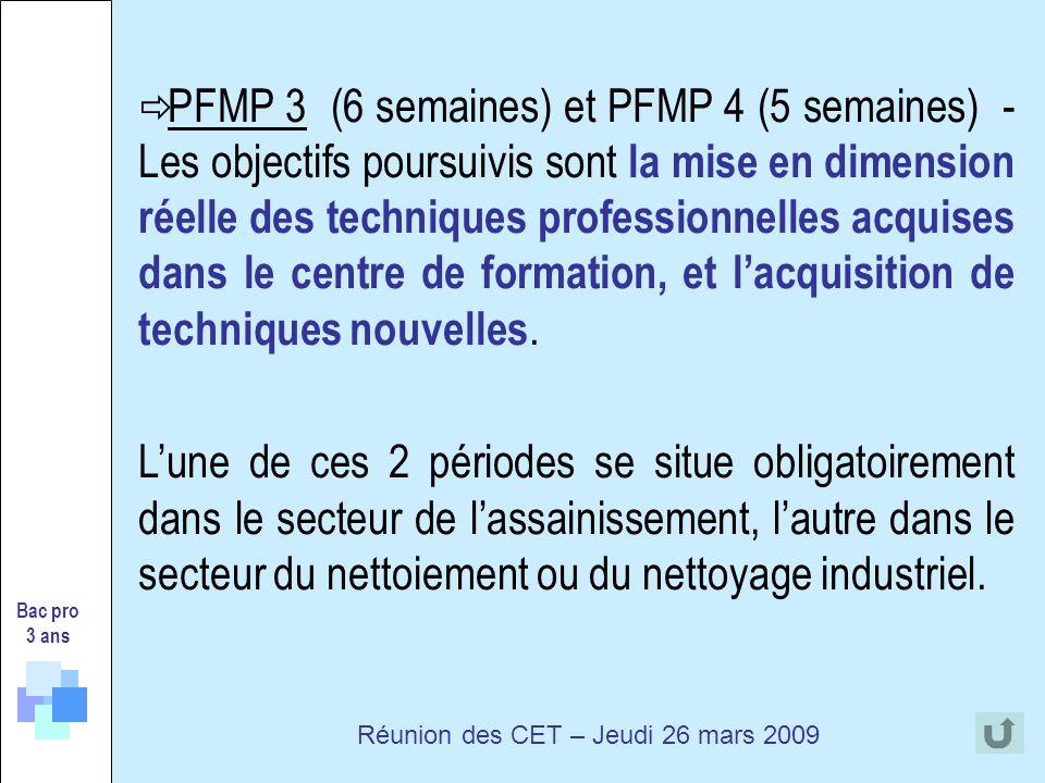 PFMP 3 (6 semaines) et PFMP 4 (5 semaines) - Les objectifs poursuivis sont la mise en dimension réelle des techniques professionnelles acquises dans le centre de formation, et lacquisition de techniques nouvelles.