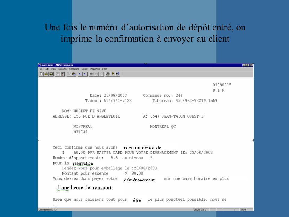 Une fois le numéro dautorisation de dépôt entré, on imprime la confirmation à envoyer au client