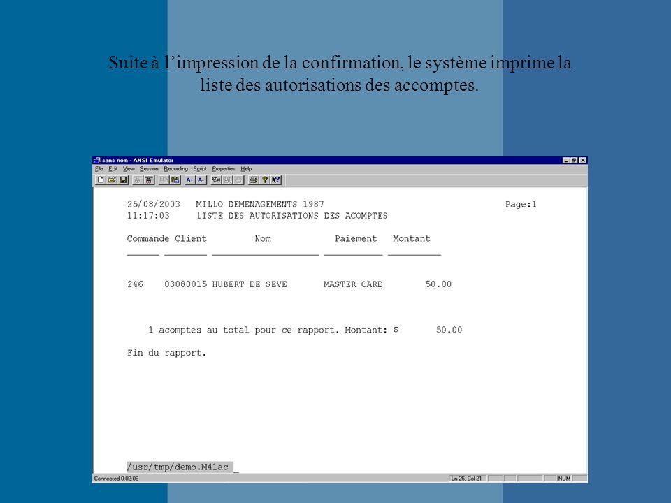 Suite à limpression de la confirmation, le système imprime la liste des autorisations des accomptes.