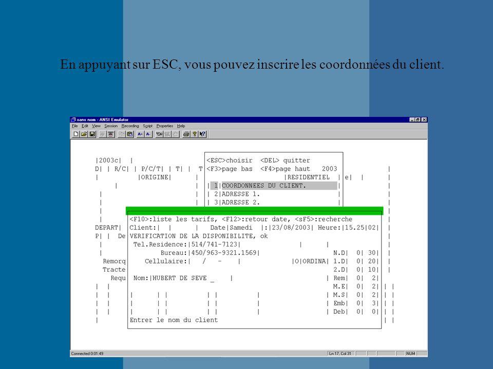 En appuyant sur ESC, vous pouvez inscrire les coordonnées du client.