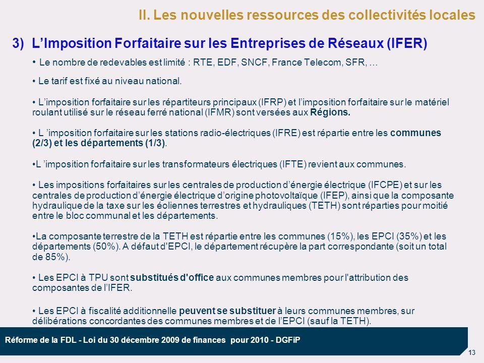 13 Réforme de la FDL - Loi du 30 décembre 2009 de finances pour 2010 - DGFiP Le nombre de redevables est limité : RTE, EDF, SNCF, France Telecom, SFR, … Le tarif est fixé au niveau national.