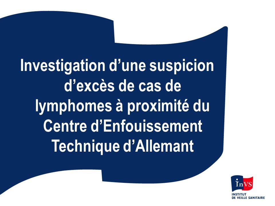 Investigation dune suspicion dexcès de cas de lymphomes à proximité du Centre dEnfouissement Technique dAllemant