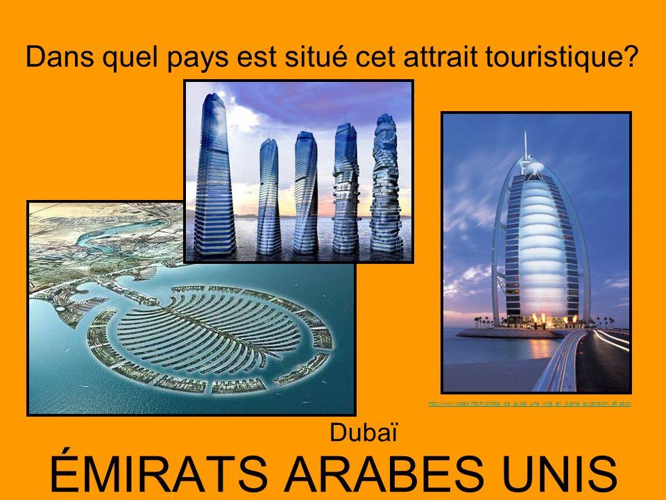 Dans quel pays est situé cet attrait touristique? ÉMIRATS ARABES UNIS Dubaï http://www.xcess.info/fr/photos_de_dubai_une_ville_en_pleine_expansion_afr