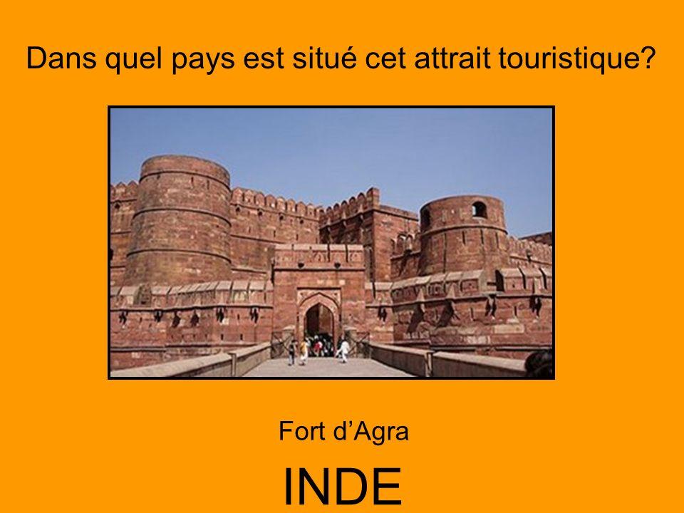 Dans quel pays est situé cet attrait touristique? INDE Fort dAgra