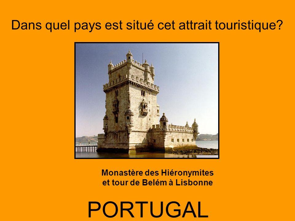 Dans quel pays est situé cet attrait touristique? PORTUGAL Monastère des Hiéronymites et tour de Belém à Lisbonne