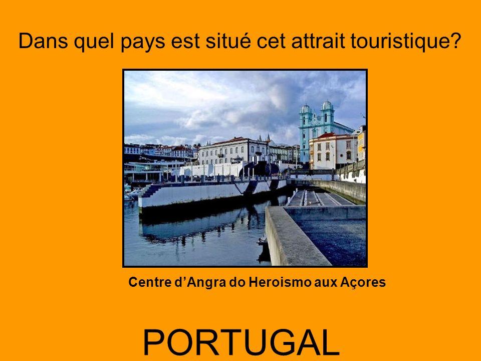 Dans quel pays est situé cet attrait touristique? PORTUGAL Centre dAngra do Heroismo aux Açores