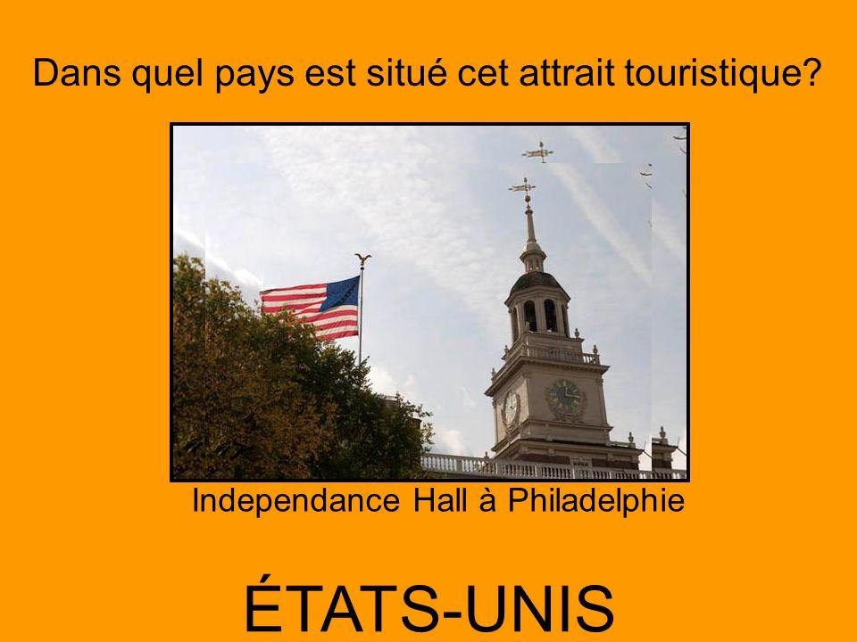 Dans quel pays est situé cet attrait touristique? ÉTATS-UNIS Independance Hall à Philadelphie