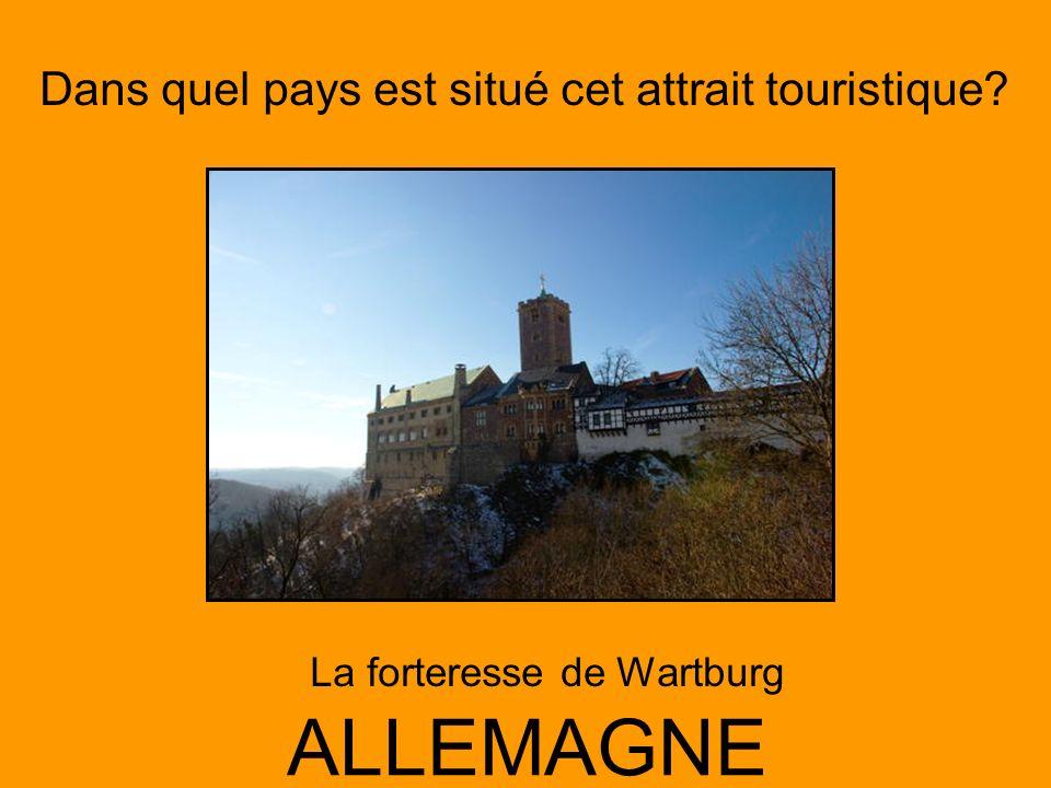 Dans quel pays est situé cet attrait touristique? ALLEMAGNE La forteresse de Wartburg