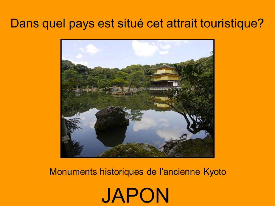 Dans quel pays est situé cet attrait touristique? JAPON Monuments historiques de lancienne Kyoto