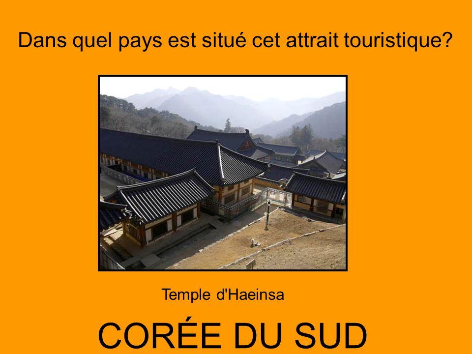 Dans quel pays est situé cet attrait touristique? CORÉE DU SUD Temple d'Haeinsa