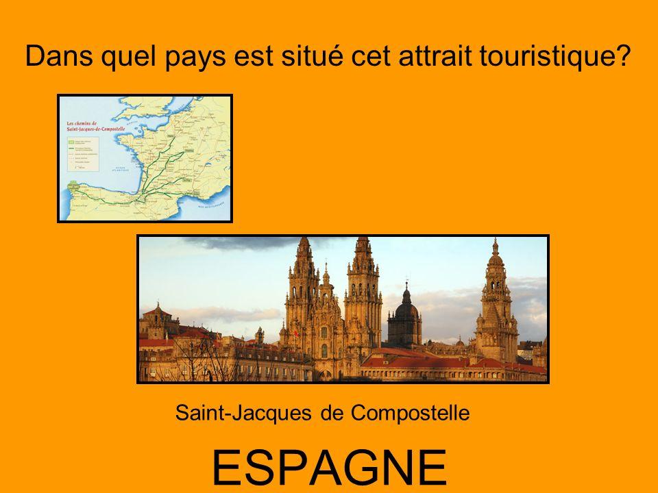 Dans quel pays est situé cet attrait touristique? ESPAGNE Saint-Jacques de Compostelle